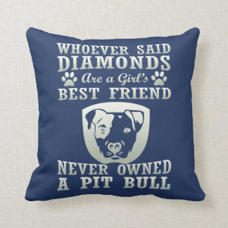 Pit Bull Are The Best Friend Cushion