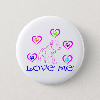 PIT BULL LOVE ME 6 CM ROUND BADGE
