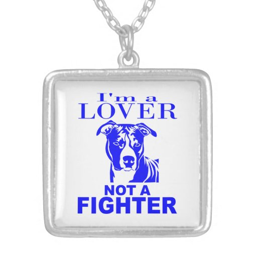 PIT BULL LOVER NOT A FIGHTER NECKLACE