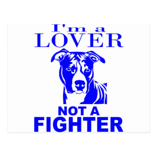 PIT BULL LOVER NOT A FIGHTER POSTCARD