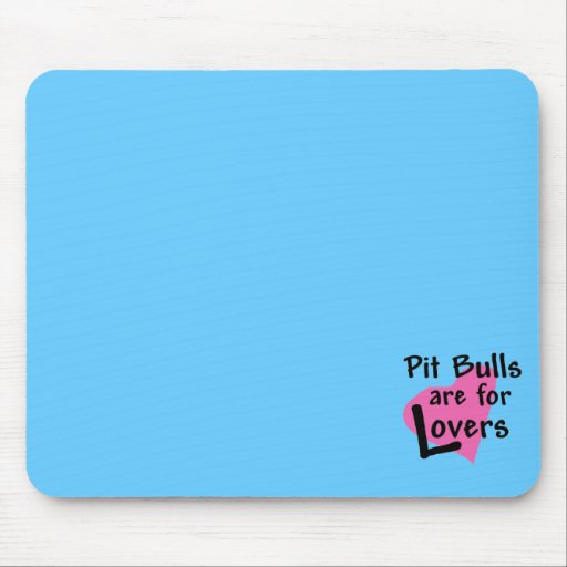 Pit Bulls are for Lovers mousepad 2