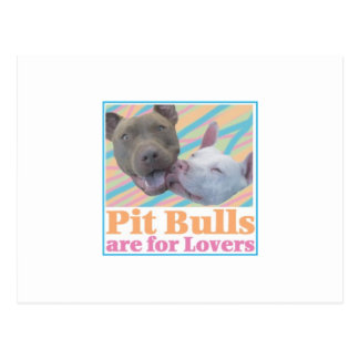 Pit Bulls are for Lovers postcard