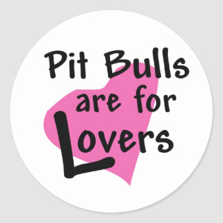 Pit Bulls are for Lovers sticker
