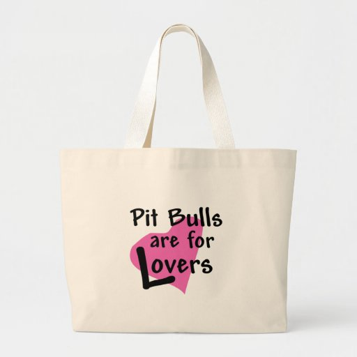 Pit Bulls are for Lovers tote bag