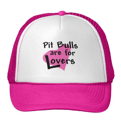 Pit Bulls are for Lovers trucker hat