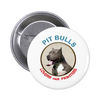 Pit Bulls Lovers not Fighters Button
