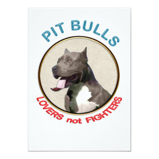"""Pit Bulls Lovers not Fighters 5"""" X 7"""" Invitation Card"""
