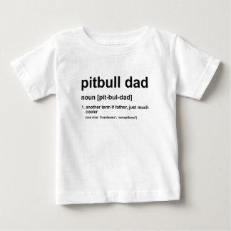 Pitbull Dad Baby T-Shirt