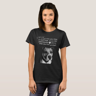 Pitbull dog with quotes T-Shirt