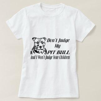 PITBULL DON'T JUDGE T-Shirt