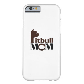 Pitbull Mom Dog Funny Gift Barely There iPhone 6 Case