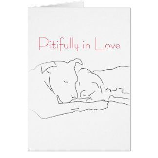 Pitifully in Love Greeting Card