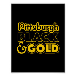 PITTSBURGH BLACK AND GOLD POSTER