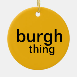 Pittsburgh Ornament (burgh thing)