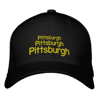 Pittsburgh, Pittsburgh, Pittsburgh Embroidered Hat