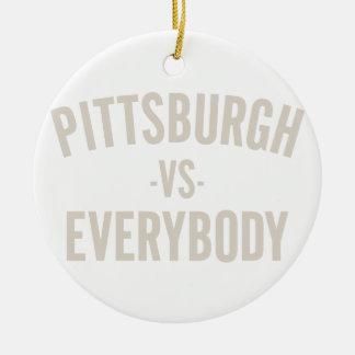 Pittsburgh Vs Everybody Ceramic Ornament