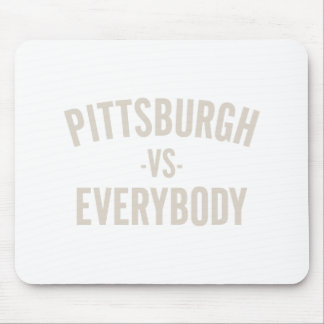 Pittsburgh Vs Everybody Mouse Pad