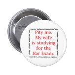 Pity me...wife 6 cm round badge