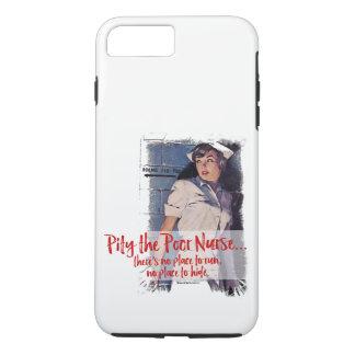 Pity the Poor Nurse iPhone 8 Plus/7 Plus Case