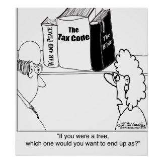 Pity the tree that becomes the tax code. poster