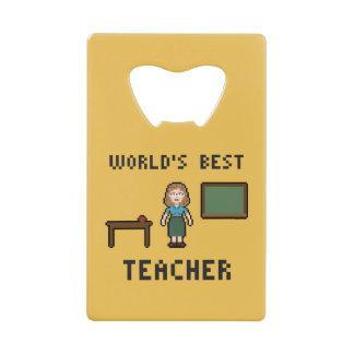 Pixel Best Teacher Credit Card Bottle Opener