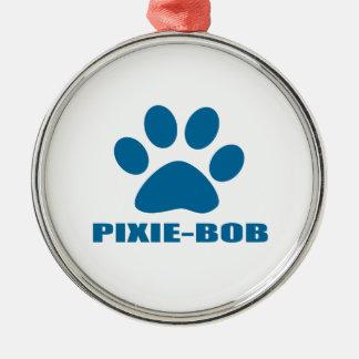 PIXIE-BOB CAT DESIGNS METAL ORNAMENT