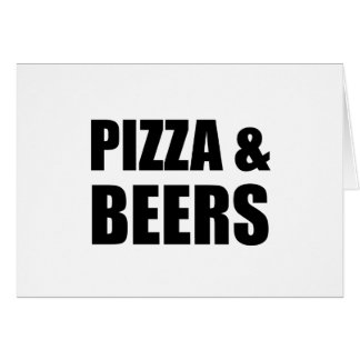 Pizza And Beers Card