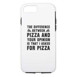 Pizza And Your Opinion iPhone 7 Case