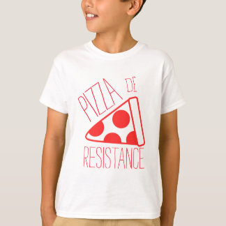 Pizza de Resistance Shirts