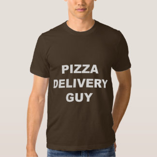 Pizza Delivery Guy Shirts
