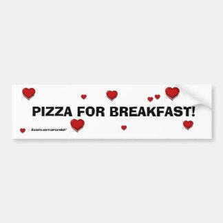 """PIZZA FOR BREAKFAST!"" BUMPER STICKER"