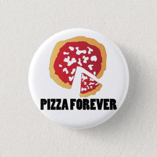 PIZZA FOREVER 3 CM ROUND BADGE