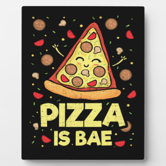 Pizza Is Bae - Cute Kawaii Funny Cartoon - Novelty Plaque