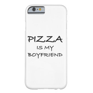 Pizza Is My Boyfriend Barely There iPhone 6 Case