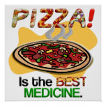 Pizza is the Best Medicine Poster