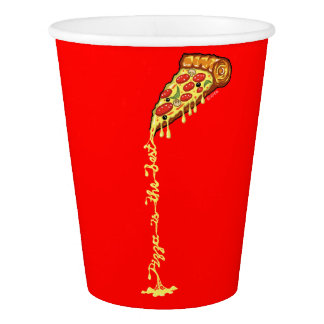 Pizza is the best paper cup