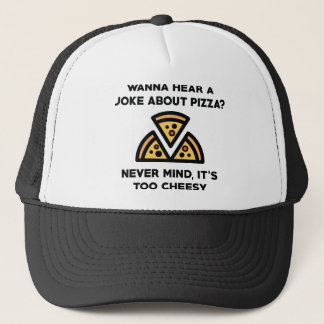Pizza Joke Trucker Hat