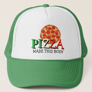 Pizza Made This Body Funny Quote Trucker Hat
