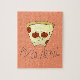 Pizza Or Die Jigsaw Puzzle