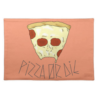 Pizza Or Die Placemat