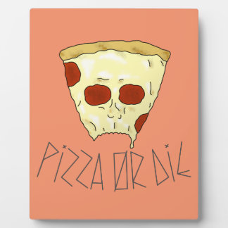 Pizza Or Die Plaque