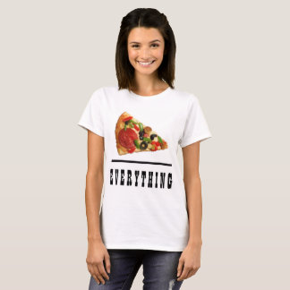Pizza Over Everything T-Shirt