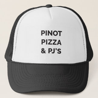 Pizza, Pinot and PJ's Funny Wine Print Trucker Hat