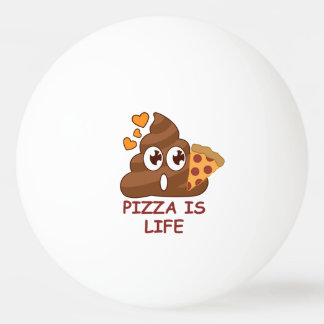 Pizza Poop Life Ping Pong Ball