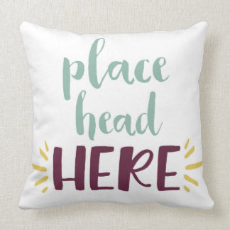 Place Head Here Pillow