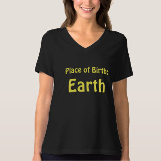 Place of Birth Earth Cool Saying T-Shirt