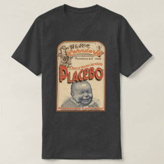 Placebo: Safe because it is useless! T-Shirt