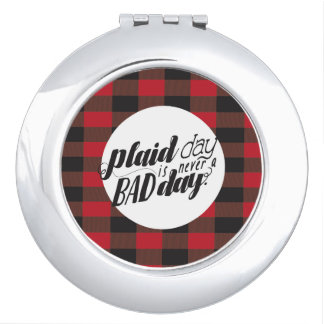 Plaid Day is Never a Bad Day Travel Mirrors