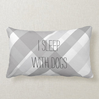 plaid quote pillow I sleep with dogs gray