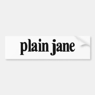 Plain Jane Bumper Sticker